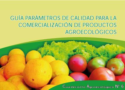 Guía parámetros de calidad para la comercialización de productos agroecológicos
